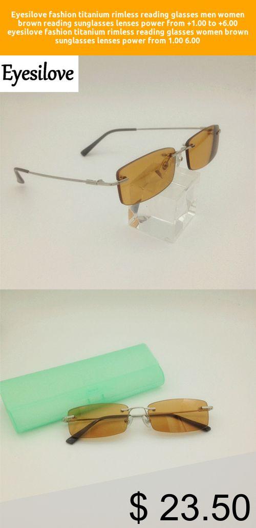 35ab746db236 [Only $23.50] Eyesilove fashion titanium rimless reading glasses men women  brown reading sunglasses lenses power from +1.00 to +6.00 #eyesilove  #fashion ...