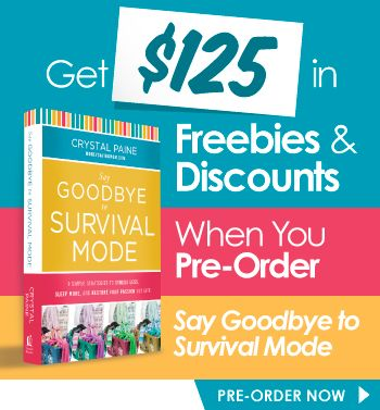 """Get Over $125 in Freebies & Discounts When You Pre-Order Crystal Paine's latest Book, """"Say Goodbye to Survival Mode""""! :: Money Saving Mom®"""