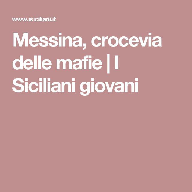 Messina, crocevia delle mafie | I Siciliani giovani