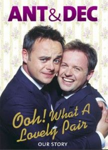 ant and dec book. Seeing there show each week makes me want to read this even more just wish I could find the time to read it.