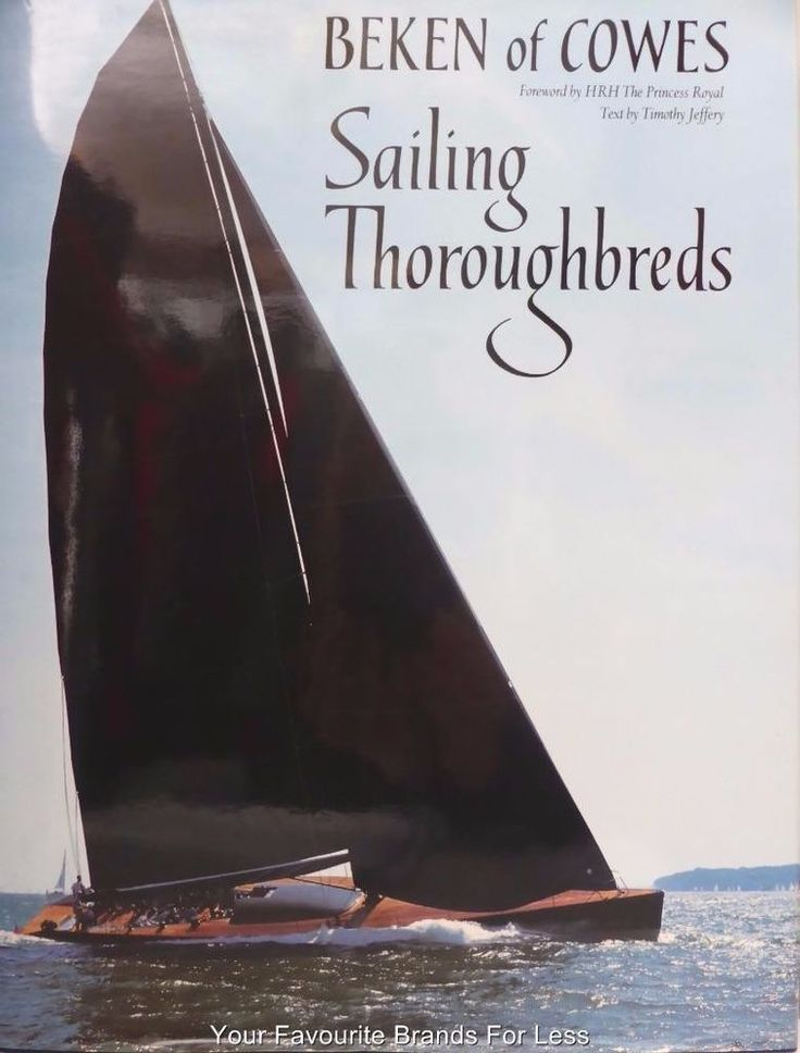 SAILING THOROUGHBREDS by Beken of Cowes foreword by Anne HRH Princess Royal