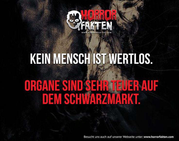 Kein Mensch ist wertlos.  Organe sind sehr teuer auf dem Schwarzmarkt.