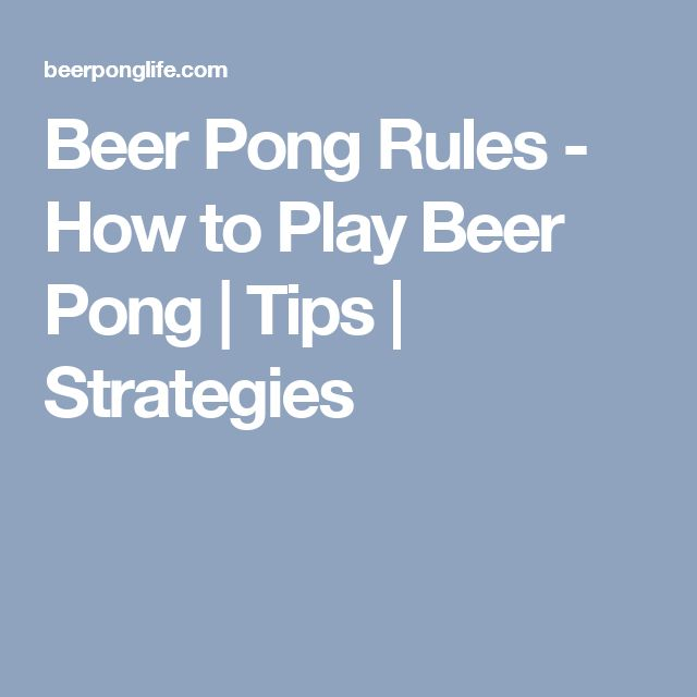 Beer Pong Rules - How to Play Beer Pong | Tips | Strategies