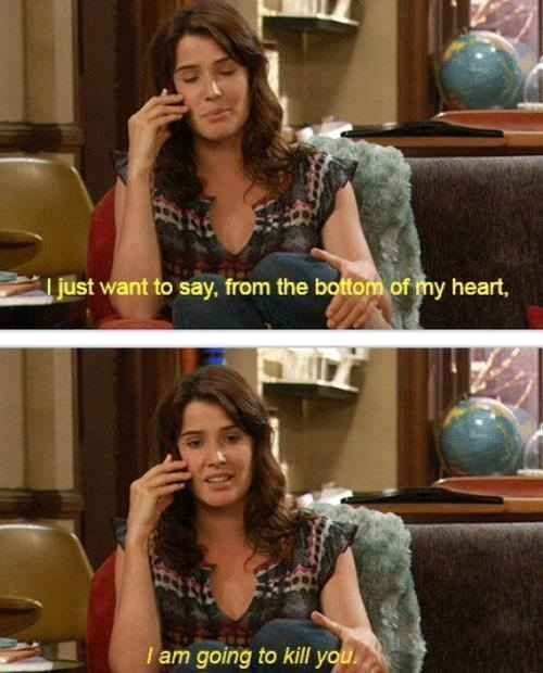 And would rather be honest with someone than leave them guessing as to how she really feels.   24 Badass Traits That Make Robin Scherbatsky Your Ultimate Role Model