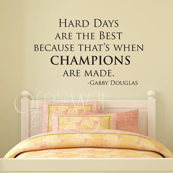 Hard DaysGabby Douglas vinyl quote by OffTheWallExpression on Etsy, $22.00
