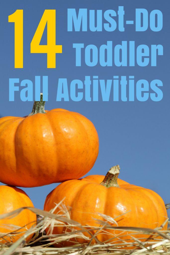 14 Must do Fall Toddler Activities 70 best