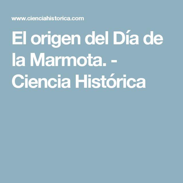 El origen del Día de la Marmota. - Ciencia Histórica