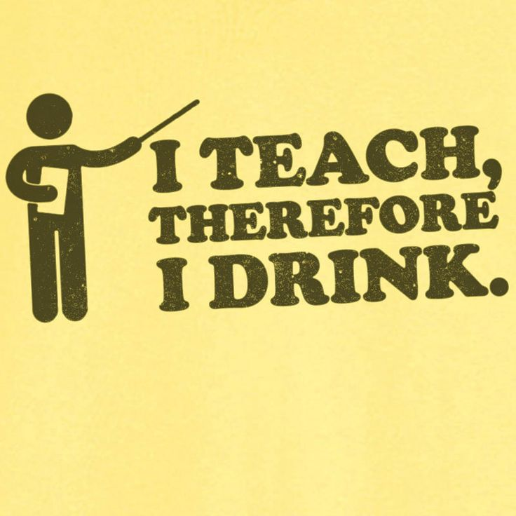 I Teach Therefore I Drink Funny Graphic TShirt by Ravenchicstudio, $17.99