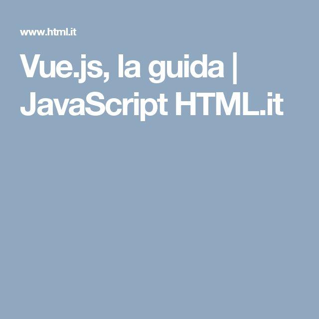Vue.js, la guida | JavaScript HTML.it