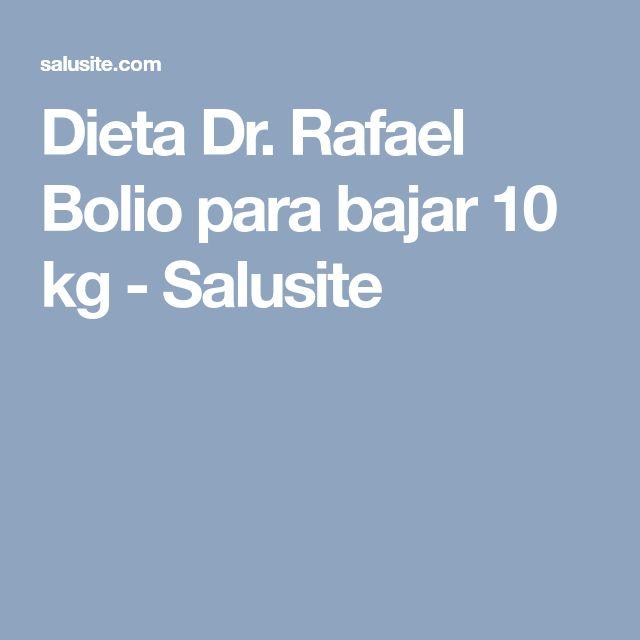 Dieta Dr. Rafael Bolio para bajar 10 kg - Salusite