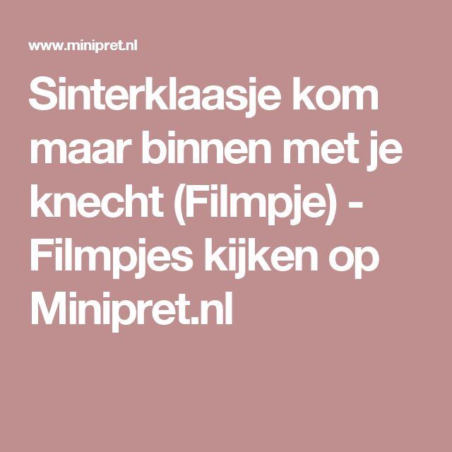 Sinterklaasje kom maar binnen met je knecht (Filmpje) - Filmpjes kijken op Minipret.nl