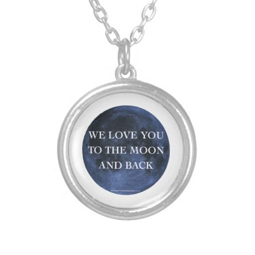 'We love you to the moon and back' design Pendants