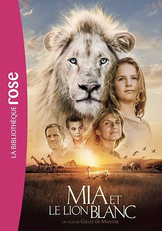 Lire Le Livre Mia Et Le Lion Blanc Le Roman Du Film De Studio Canal Lion Ebook Film