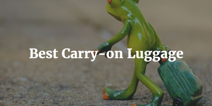 Best Carry-on Luggage Review 2017
