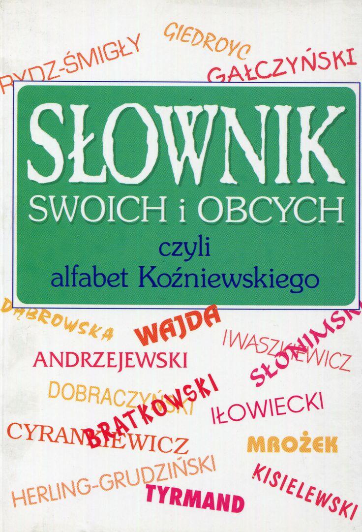 """""""Słownik swoich i obcych czyli alfabet Koźniewskiego""""  Kazimierz Koźniewski Cover by Dariusz Miroński  Published by Wydawnictwo Iskry 1994"""