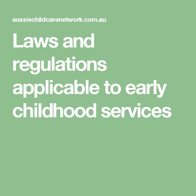 Laws and regulations applicable to early childhood services