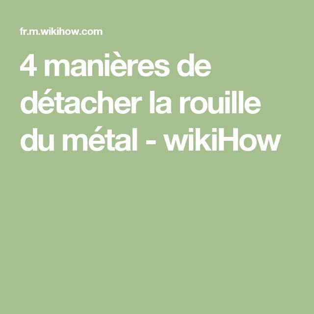 4 manières de détacher la rouille du métal - wikiHow