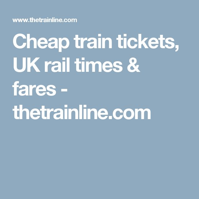 Cheap train tickets, UK rail times & fares - thetrainline.com