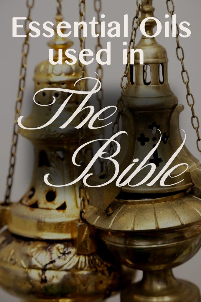 Essential oils used in the Bible are great for all sorts of issues and natural remedies today: http://biosourcenaturals.com/blog/2014/06/healing-oils-bible-aromatherapy/
