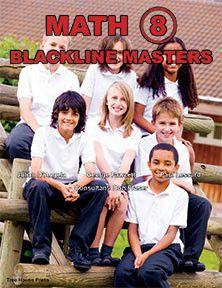 Math 8 Blackline Masters - clear, readable, reproducible lessons that teach every grade 8 math strand.