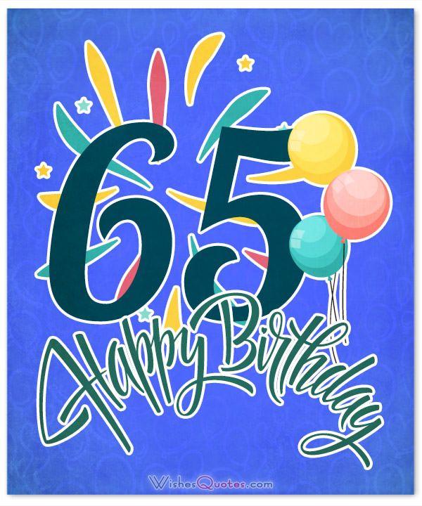 65th Birthday Wishes And Amazing Birthday Card Messages Happy 65 Birthday Birthday Card Messages 65th Birthday