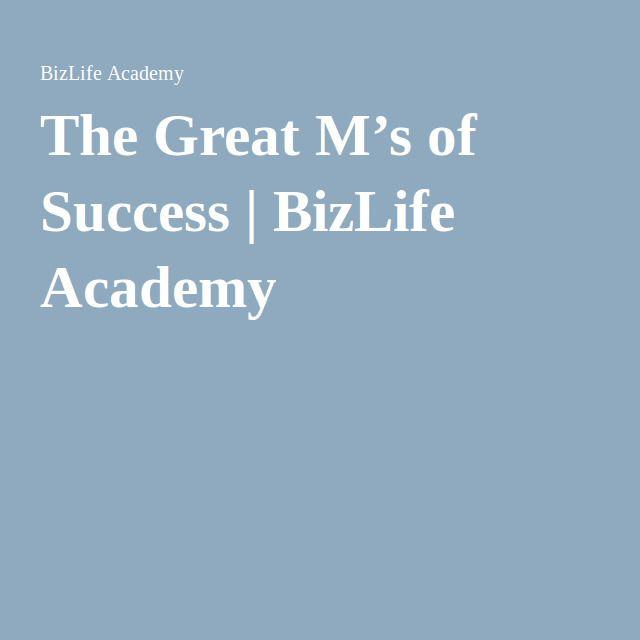 The Great M's of Success | BizLife Academy