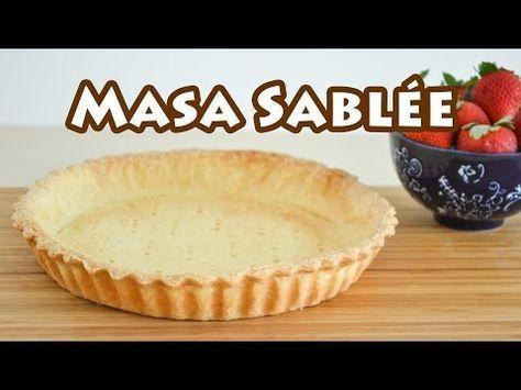 Masa Sablée - Masa básica para tartas y masitas - Recetas de postres (y panes)