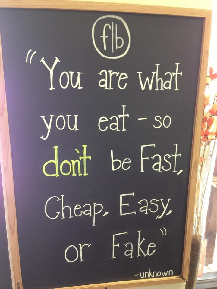 You are what you eat - so don't be Fast, Cheap, Easy, or Fake