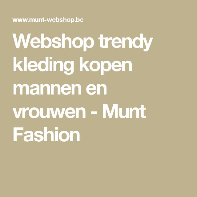 Webshop trendy kleding kopen mannen en vrouwen - Munt Fashion