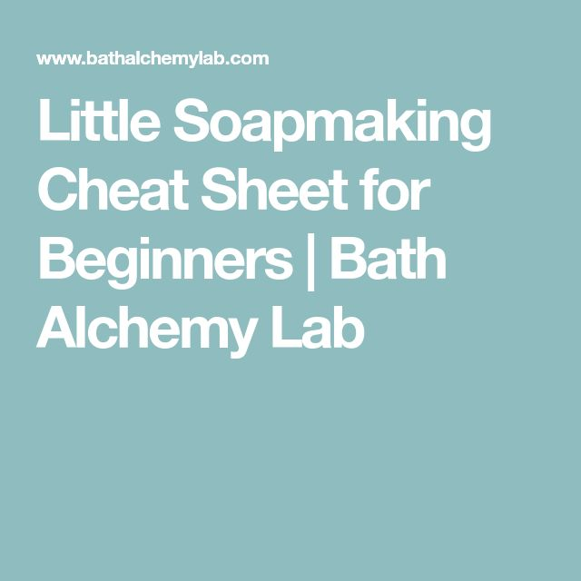 Little Soapmaking Cheat Sheet for Beginners | Bath Alchemy Lab