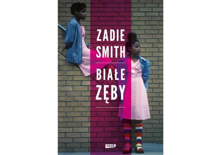 """11. Zadie Smith, """"Białe zęby"""" Sztandarowa powieść w dorobku tej brytyjskiej…"""