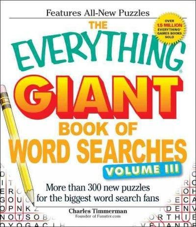 The Everything Giant Book of Word Searches: More Than 300 New Puzzles for the Biggest Word Search Fans