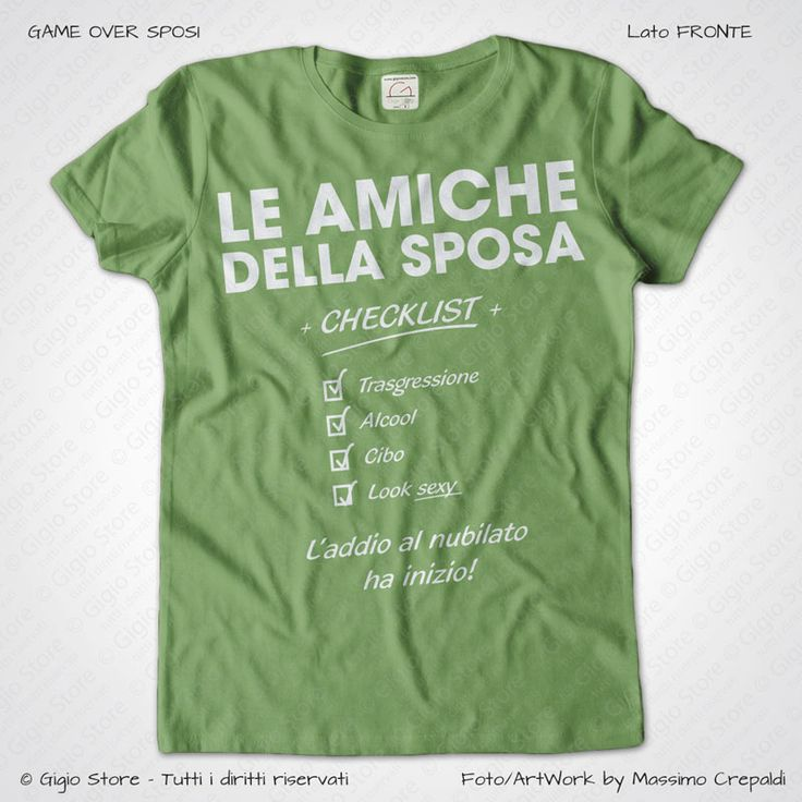 Magliette Addio al Nubilato Amiche della Sposa T-Shirt colore Pistacchio Stampa Personalizzata Bianco Taglia XS, S, M, L, XL