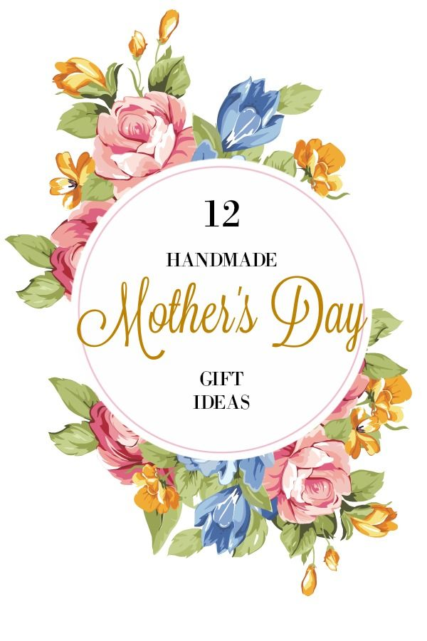 12 Unique Handmade Mother's Day Gift Ideas, Mother's Day Etsy Gift Ideas, Amazon Handmade Gift Ideas, Gift Ideas for Mom, Gifts for a New Mom.