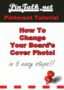 PINTEREST TUTORIAL:  How to Change your Pinterest Board Cover Image
