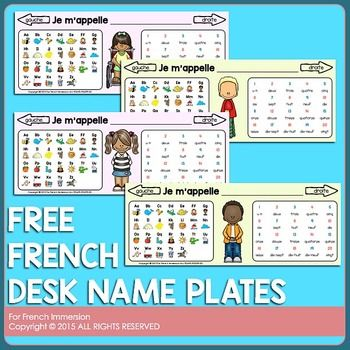 "French Desk Name PlatesHave you always secretly hoped there would be a desk name plate in French that would be as cute and helpful as the ones in English?I thought so and that's why I've created this set of name plates.In each plate, you will find: a ""Je m'appelle"" phrase for the student to complete left and right arrows (gauche / droite) an alphabet chart with images representing each letter, e.g."