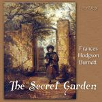 The Secret Garden.  by Frances H Burnett.  read by Kara Shallenberg*.  Year 4