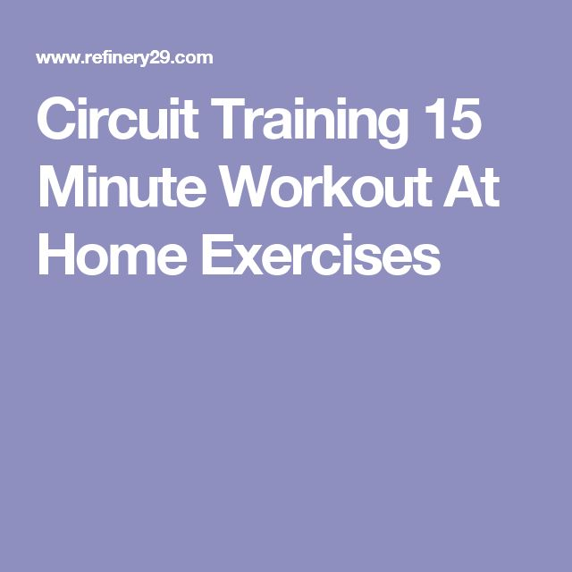Circuit Training 15 Minute Workout At Home Exercises