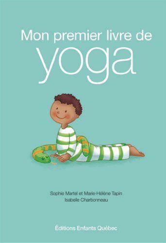 Yoganimo, Mon premier livre de yoga - Sophie Martel