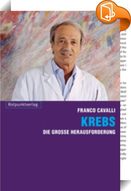 Krebs    ::  Was man über Krebs wissen muss Krebs betrifft eigentlich alle Menschen, sei es direkt oder indirekt. Dennoch wissen viele nur wenig über diese Krankheit: wie sie entsteht, wie sie sich äussert, wie man ihr vorbeugen kann, wie man sie bekämpft und was die Heilungsaussichten verbessern kann.   Franco Cavalli, einer der europaweit renommiertesten Krebsspezialisten, gibt auf alle diese Fragen Antworten, die in ihrer Genauigkeit auch für Laien verständlich sind. Er tritt auch d...