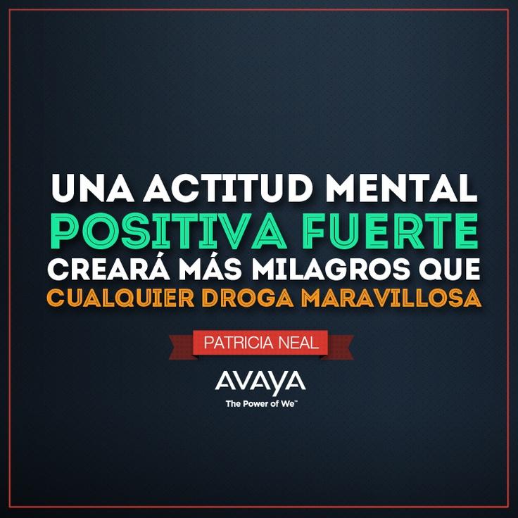 Recuerda siempre mantener una actitud mental positiva. #Avaya #Frases