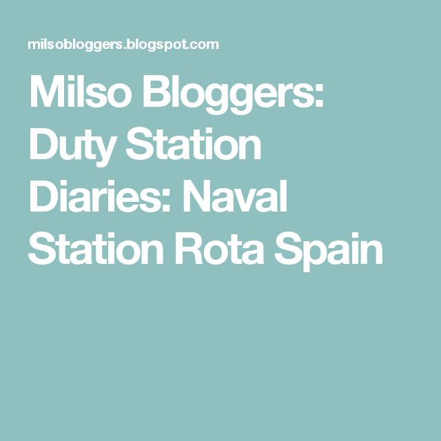 Milso Bloggers: Duty Station Diaries: Naval Station Rota Spain