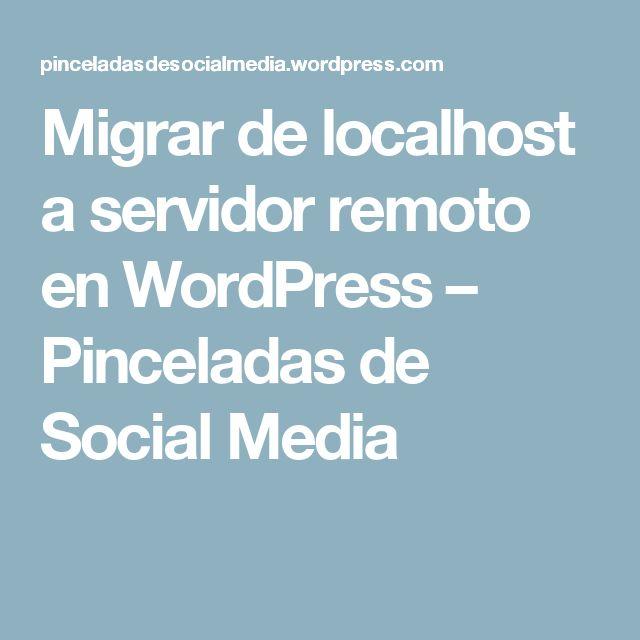 Migrar de localhost a servidor remoto en WordPress – Pinceladas de Social Media