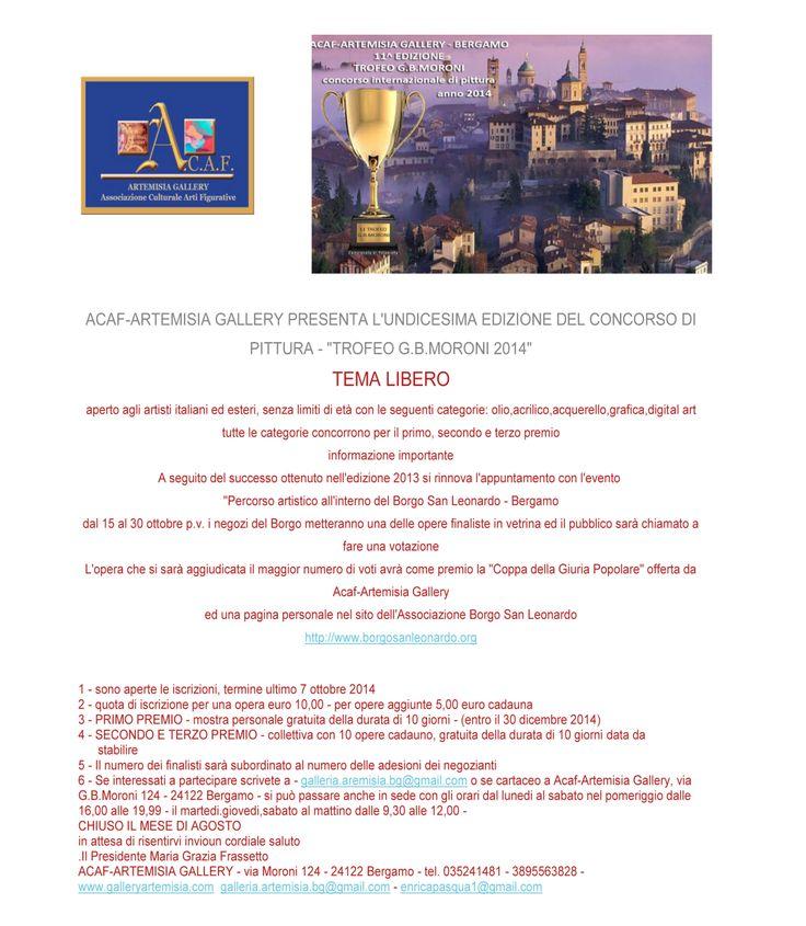 11^ EDIZIONE CONCORSO INTERNAZIONALE DI PITTURA TROFEO G.B.MORONI 2014 - per info e bando galleria.artemisia.bg@gmail.com