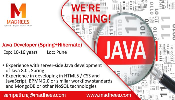 Job requirement: Java developer with 10-16 years experience in #Spring, #Hibernate, JavaScript etc. Contact us and share the resume on sampath.raj@madhees.com