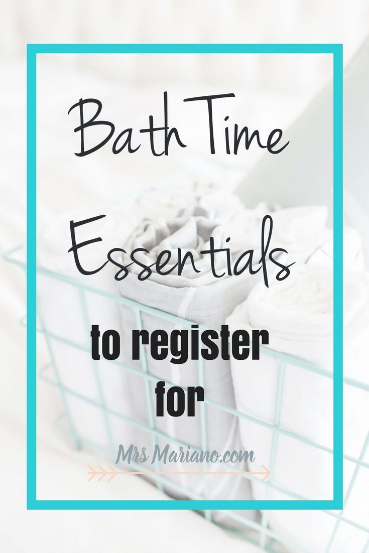 Awesome list of bath time essentials to add to my registry!
