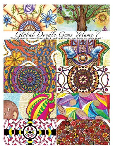 "Global Doodle Gems Volume 7: ""The Ultimate Coloring Book...an Epic Collection from Artists around the World! "" by Global Doodle Gems"
