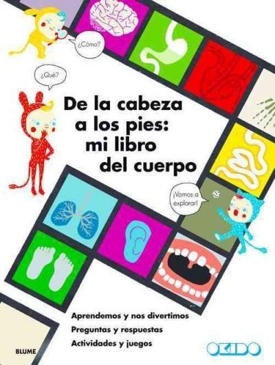 De la cabeza a los pies / From head to toe: Mi libro del cuerpo / my book of the…