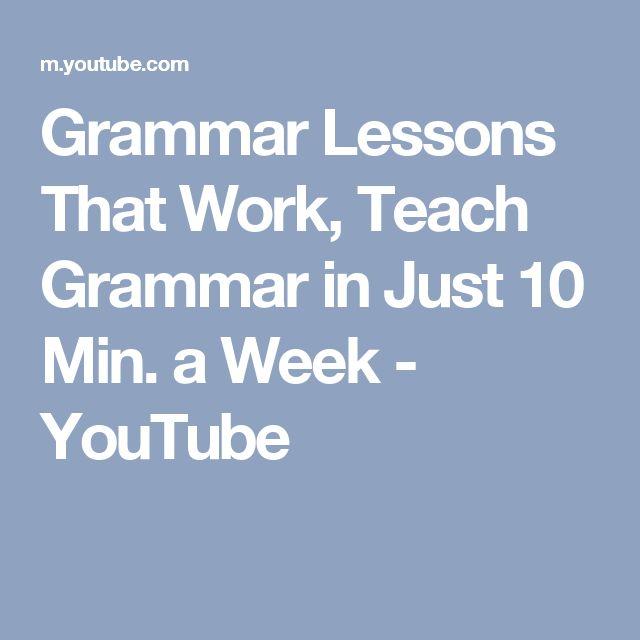 Grammar Lessons That Work, Teach Grammar in Just 10 Min. a Week - YouTube