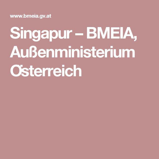 Singapur – BMEIA, Außenministerium Österreich